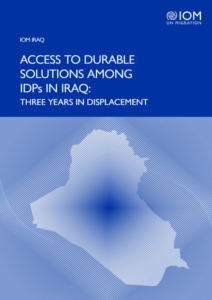 Cover a report called Access to Durable Solutions Among IDPs in Iraq