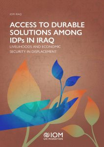 cover of the report Access to Durable Solutions Among IDPs in Iraq: Livelihoods and Economic Security in Displacement