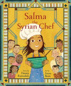 Cover of the children's book Salma the Syrian Chef with a little girl holding a mixing bowl